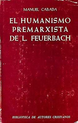 EL HUMANISMO PREMARXISTA DE L. FEUERBACH