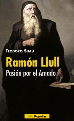 Ramón Llull.Pasión por el Amado