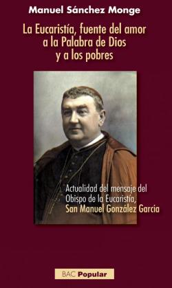 La Eucaristía, fuente del amor a la Palabra de Dios y a los pobres