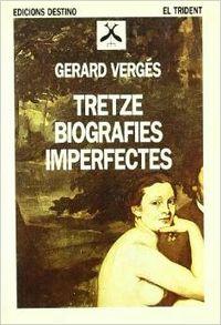 Tretze biografies imperfectes..trid