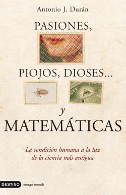 Pasiones, piojos, dioses... y matemáticas