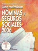 Cómo confeccionar nóminas y seguros sociales, 2006