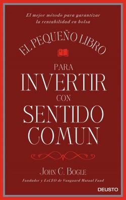 EL PEQUEÑO LIBRO PARA INVERTIR CON SENTIDO COMUN