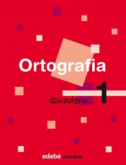 (CAT).(08).QUAD.ORTOGRAFIA 1 1R.PRIM.(EN RUTA)