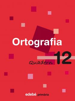 (CAT).(08).QUAD.ORTOGRAFIA 12.4T PRIM (EN RUTA)