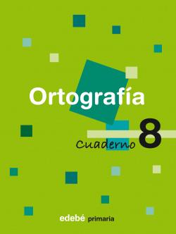 (08).CUADERNO ORTOGRAFIA 8 (3º.PRIMARIA)