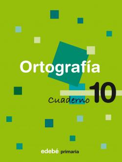 (08).CUADERNO ORTOGRAFIA 10 (4O.PRIMARIA)