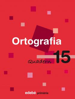 (CAT).(08).QUAD.ORTOGRAFIA 15.5E.PRIM.(EN RUTA)