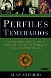 PERFILES TEMERARIOS (Las peores decisiones de la Historia)