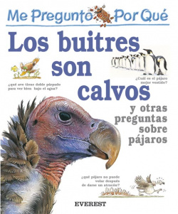 Me pregunto por qué: los buitres son calvos y otras preguntas sobre pájaros