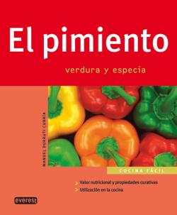 El pimiento. Verdura y especia