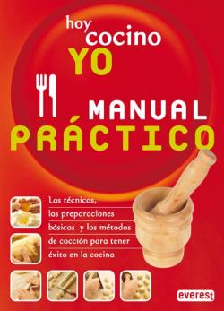 Hoy cocino yo. Manual Práctico