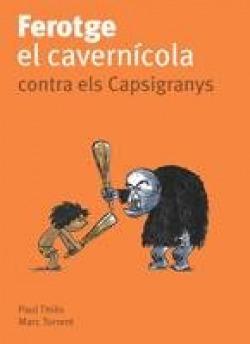 Ferotge, el cavernícola, contra els Capsigranys