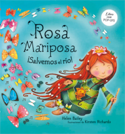 Rosa Mariposa. íSalvemos el río!