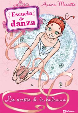 Escuela de danza. Los secretos de la bailarina