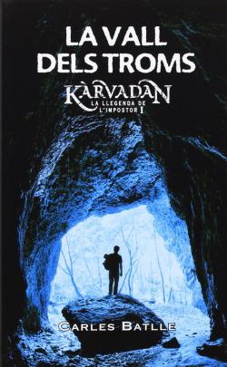 Kàrvadan I. La Vall dels Troms. La llegenda de l'impostor