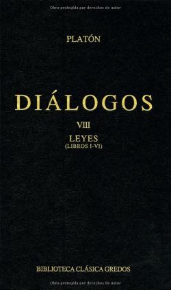 DIALOGOS VIII - LEYES. LIBS. I-VI