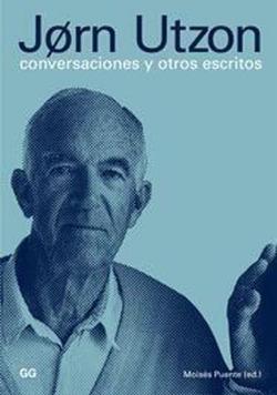 Jorn Utzon: conversaciones y otros escritos