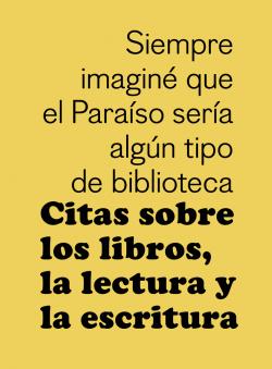 Cita sobre los libros, la lectura y la escritura