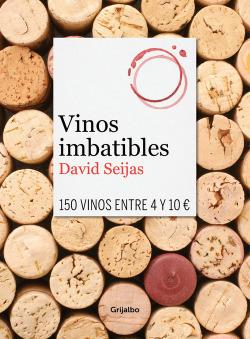 Vinos imbatibles:150 vinos entre 4 y 10