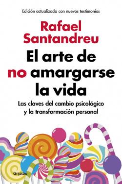 EL ARTE DE NO AMARGARSE LA VIDA (ED. AMPLIADA Y ACTUALIZADA)