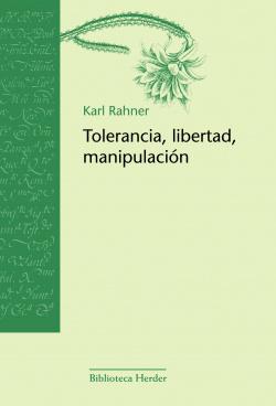 TOLERANCIA, LIBERTAD Y MANIPULACION