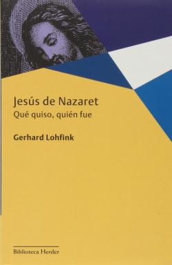 Jesús de Nazaret. Qué quiso, quién fue