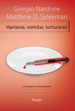 Hartarse, vomitar, torturarse:terapia tiempo breve