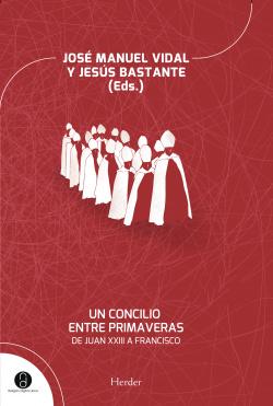 Un concilio entre primaveras de Juan XXIII a Francisco