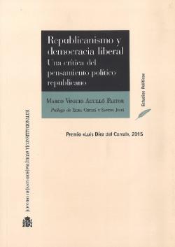 Republicanismo y democracia liberal. Una crítica del pensamiento político republicano