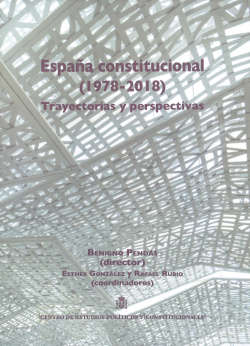 España constitucional 1978-2018. Trayectorias y perspectivas