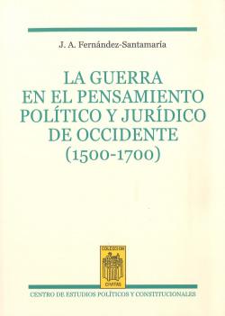 LA GUERRA EN EL PENSAMIENT POLITICO Y JURIDICO DE OCCIDENTE