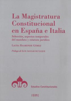 La Magistratura Constitucional en España e Italia. Selección, aspectos temporales del mandato y estatuto jurídico
