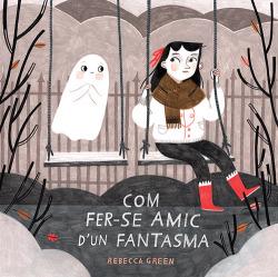 COM FER-SE AMIC D´UN FANTASMA