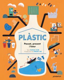 Plàstic. Passat, present i futur