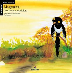 Margarita, un urraca avariciosa