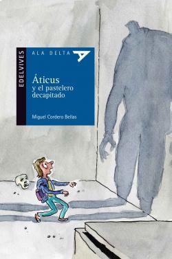 Áticus y el pastelero decapitado
