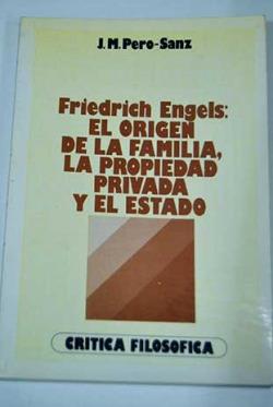 Engels:el origen de la familia, la propiedad privada y el estado