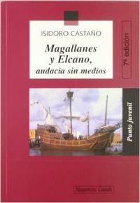 Magallanes y Elcano, audacia sin medios
