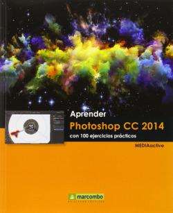 Aprender Photoshop CC 2014 con 100 ejercicios prácticos