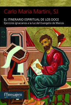 ITINERARIO ESPIRITUAL DE LOS DOCE. EJERCICIOS IGNACIANOS A L
