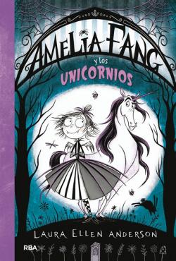 AMELIA FANG Y LOS UNICORNIOS 2
