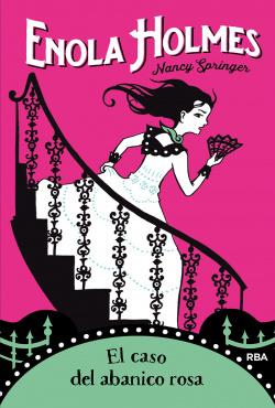 Enola Holmes 4. El caso del abanico rosa