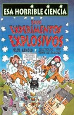 Esos experimentos explosivos