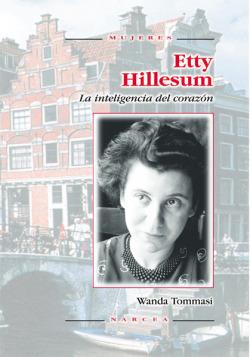 ETTY HILLESUM. INTELIGENCIA DEL CORAZON