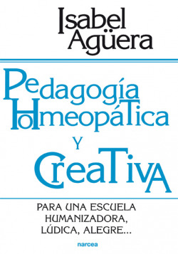 PEDAGOGIA HOMEOPATICA Y CREATIVA
