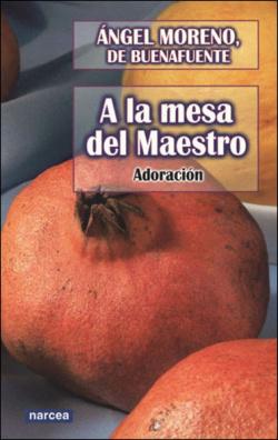 A LA MESA DEL MAESTRO. ADORACION