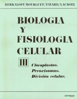 Biología y fisiología celular (Tomo III)
