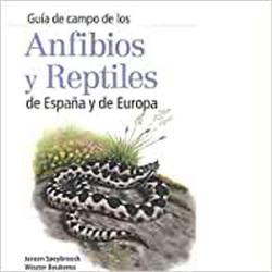 GUÍA DE CAMPO DE LOS ANFIBIOS Y REPTILES DE ESPAÑA Y EUROPA