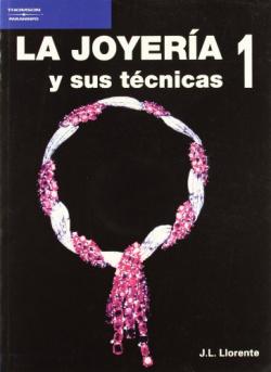 LA JOYERIA Y SUS TECNICAS. TOMO 1